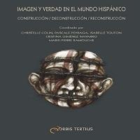 Imagen y verdad en el mundo hispanico